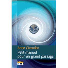 Petit manuel pour un grand passage de anne givaudan